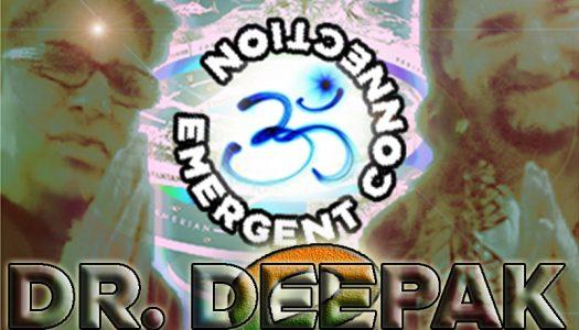 LZ Episode 065: Deepak Chopra and Dr. Bruce's Emergent Connection
